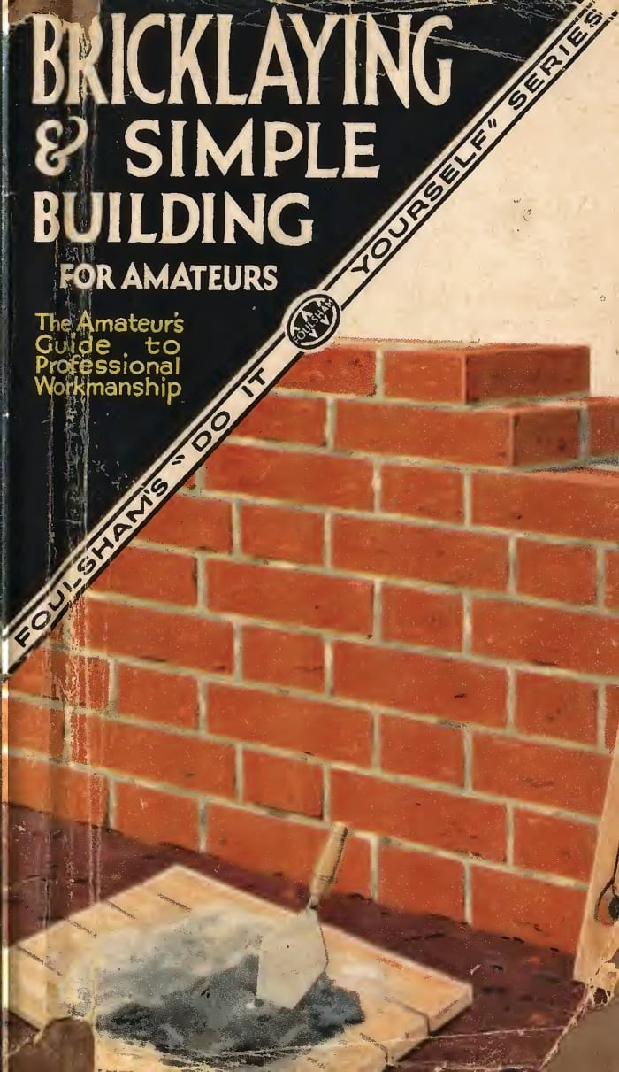Bricklaying & Simple Building for Amateurs is a wealth of information.
