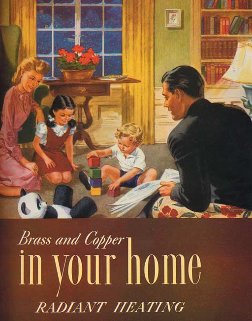 A copper company's ad touts the cozy, inviting floors that radiant heat, carried by copper tubing, can provide on a snowy winter day.