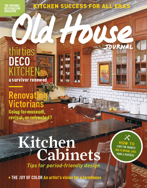 House Magazine Old House Journal  The Magazine  Old House Restoration Products