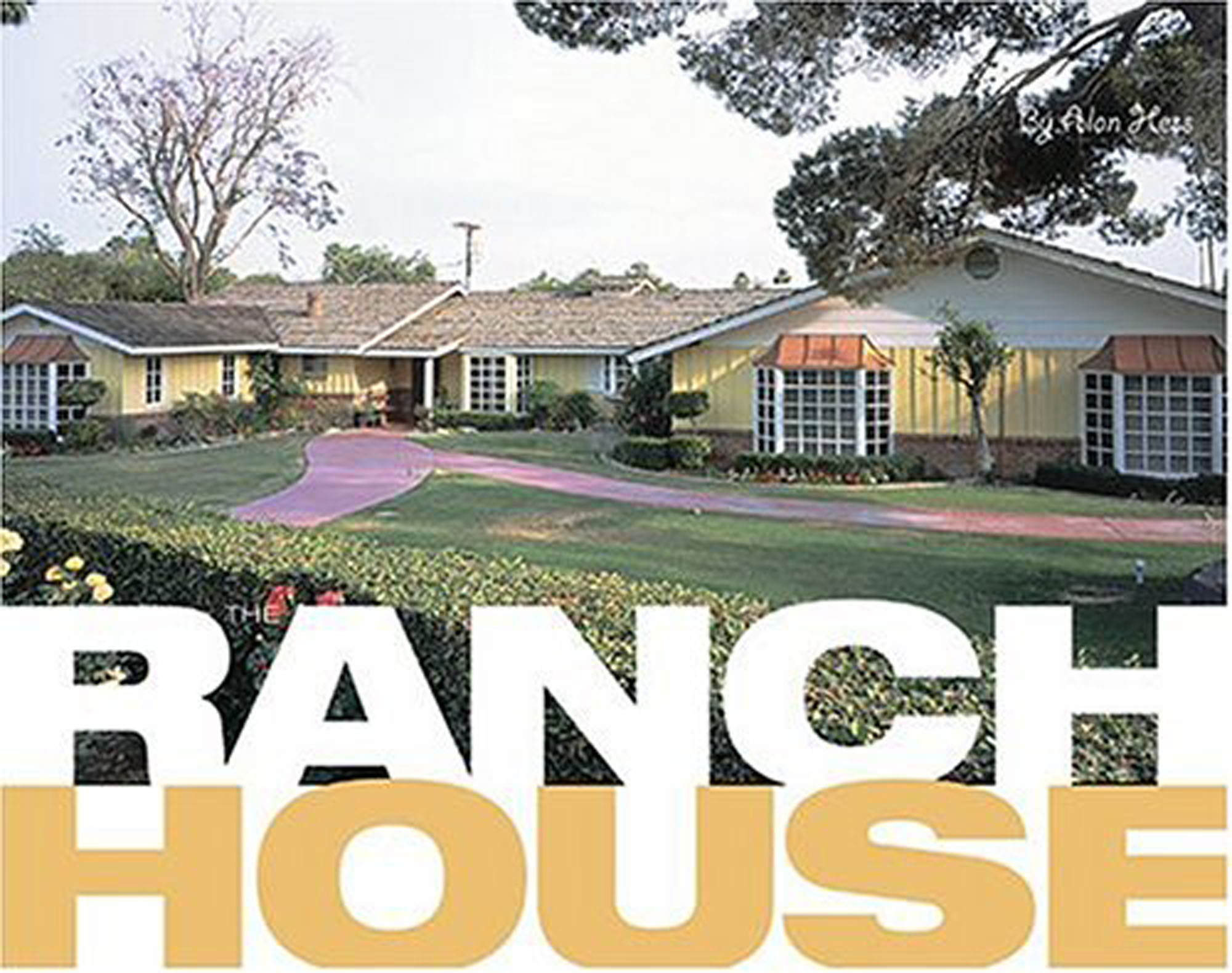 The Ranch House by Alan Hess.